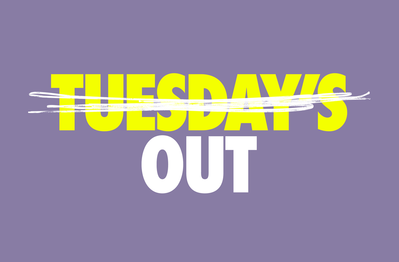 """Tuesday's out"" text in white and yellow on purple background"